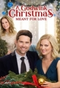 A Godwink Christmas: Meant for Love 2019 Hallmark 720p HDTV X264 Solar (RESEED)
