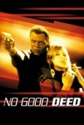 No Good Deed (2002) (1080p BluRay x265 HEVC 10bit AAC 2.0 Tigole) [QxR]